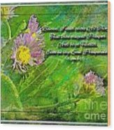 Pretty Little Weeds With Photoart And Verse Wood Print