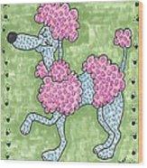 Prissy Poodle Wood Print