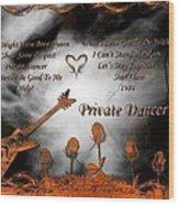 Private Dancer Wood Print