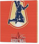 Pro Am Basketball Invitational Retro Poster Wood Print by Aloysius Patrimonio