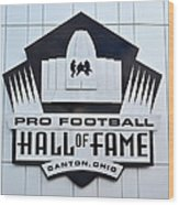 Pro Football Hall Of Fame Wood Print