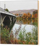 Prosser Bridge And Fall Colors On The River Wood Print