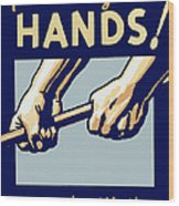 Protect Your Hands Wood Print