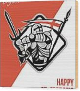 Proud To Be English Happy St George Greeting Card Wood Print