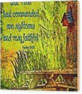 Psalm 119 138 Wood Print