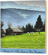Psalm 23 The Lord Is My Shepherd ... He Maketh Me Lie Down In Green Pastures Wood Print