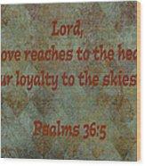 Psalms 36 Verse 5 Wood Print