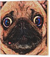 Pug Dog - Painterly Wood Print