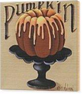 Pumpkin Spice Cake Wood Print