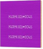 Purpleishious Wood Print