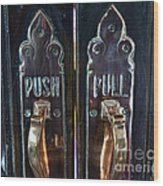 Push And Pull Wood Print