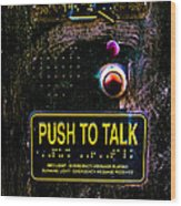 Push To Talk Wood Print