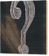 Question Mark Wood Print