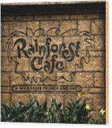 Rain Forest Cafe Signage Downtown Disneyland 01 Wood Print