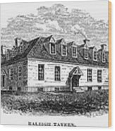 Raleigh Tavern, 1770s Wood Print