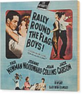 Rally Round The Flag, Boys, Us Poster Wood Print