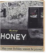 Raw Desert Honey Christmas Card Florence Arizona 2007 Wood Print