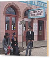 Re-enactors Bird Cage Theater Rendezvous Of The Gunfighters Tombstone Arizona 2004            Wood Print