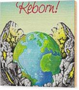 Reborn Wood Print by Anthony Mwangi