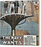 Recruiting Poster - Britain - Navy Wants Men Wood Print