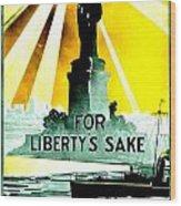 Recruiting Poster - Ww1 - For Liberty's Sake Wood Print