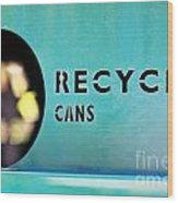 Recycle Cans Wood Print