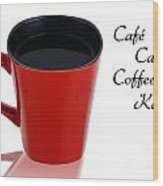 Red Cup With Black Coffee Wood Print