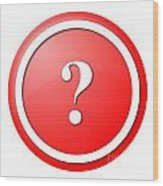 Red Question Mark Round Button Wood Print