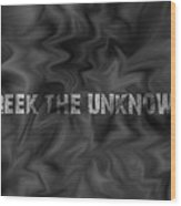 Reek The Unknown Wood Print