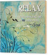 Relax Wood Print