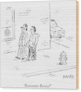 Remember Bernie Wood Print