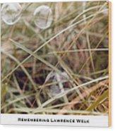 Remembering Lawrence Welk Wood Print by Lorenzo Laiken