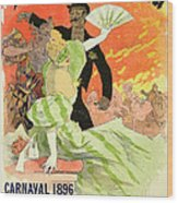 Reproduction Of A Poster Advertising The 1896 Carnival At The Theatre De L'opera Wood Print