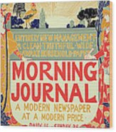 Reproduction Of A Poster Advertising The Morning Journal Wood Print