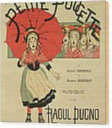 Reproduction Of A Poster Advertising The Operetta La Petite Poucette Wood Print