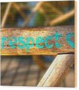 Respect Caye Caulker  Wood Print
