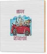 Retirement And Grandkids Wood Print