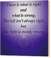 Right And Wrong Wood Print
