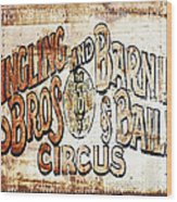 Ringling Brothers And Barnum And Bailey Circus Wood Print