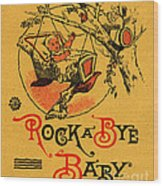 Rock A Bye Baby Sign With Cradle In Tree Branch.  Wood Print