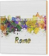 Rome Skyline In Watercolor Wood Print