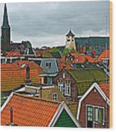 Rooftops From Our Host's Apartment In Enkhuizen-netherlands Wood Print