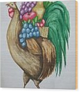 Rooster's Fruit To Go Wood Print