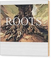 Roots Wood Print by Bob Salo