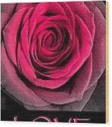 Rose 33 Love Wood Print