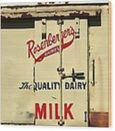 Rosenberger's - Dairy Milk  Wood Print