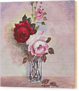 Roses In Glass Wood Print
