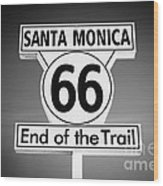 Route 66 Sign In Santa Monica In Black And White Wood Print