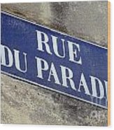 Rue Du Paradis Street Sign Wood Print