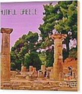 Ruins At Olympus Greece Wood Print by John Malone